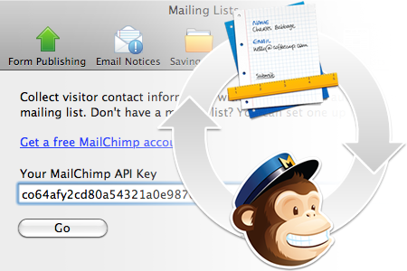 Enter your MailChimp API key for instant integration with your mailing list.
